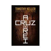 A Cruz do Rei - Tim Keller