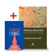 Esperança Abençoada + A Igreja e Israel