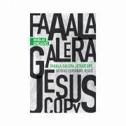 Faaala Galera Jesuscopy