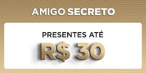 Amigo Secreto - Presentes até R$30