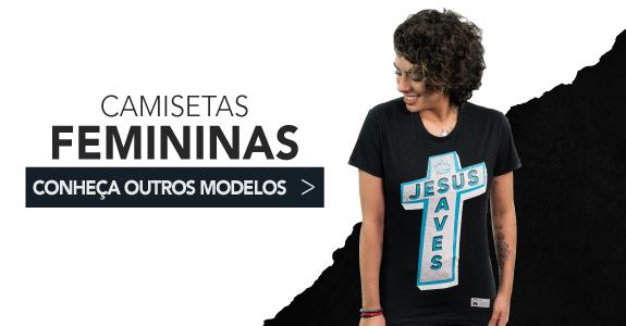 128bd881625c CAMISETAS MASCULINAS · CAMISETAS FEMININAS