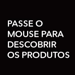 Passe o Mouse
