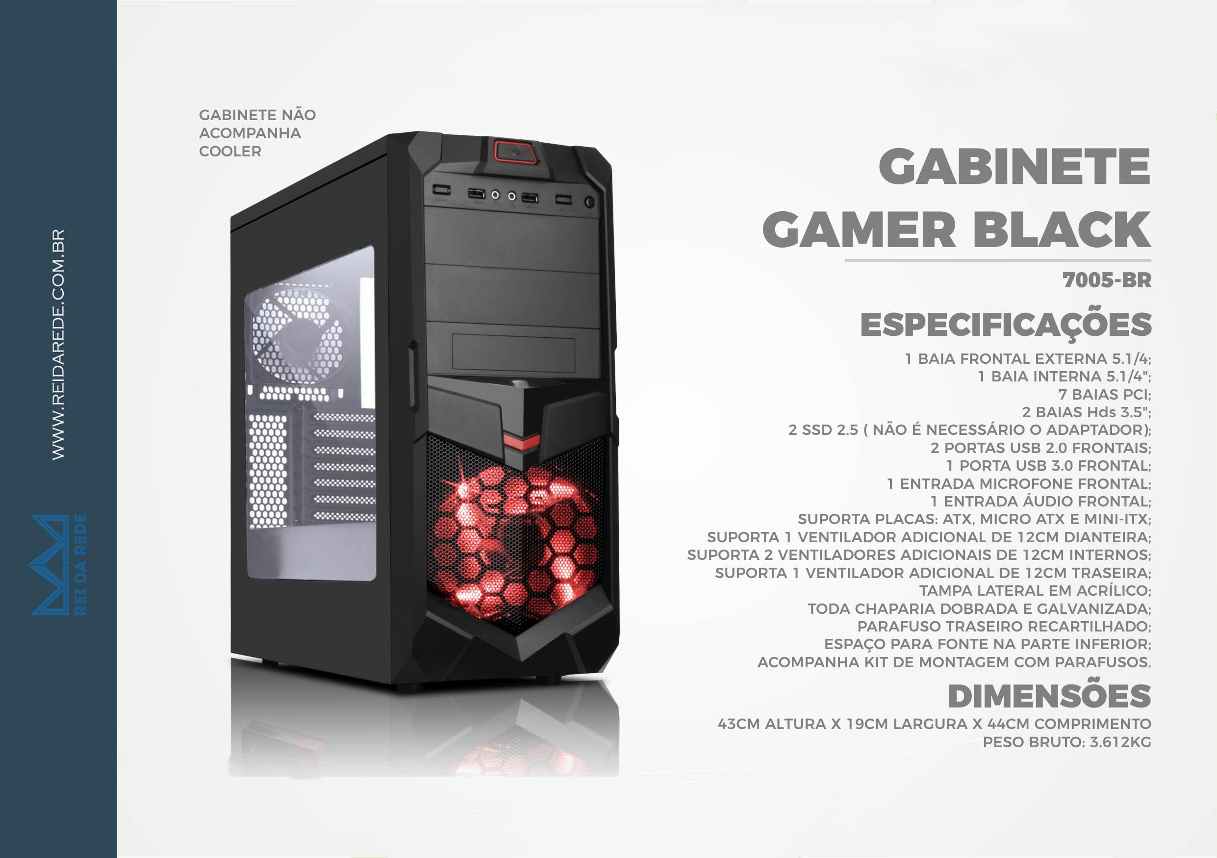 GABINETE GAMER 7005BR BLACK COM 1 USB3.0 E 2 USB2.0 LATERAL ACRILICO SEM FONTE