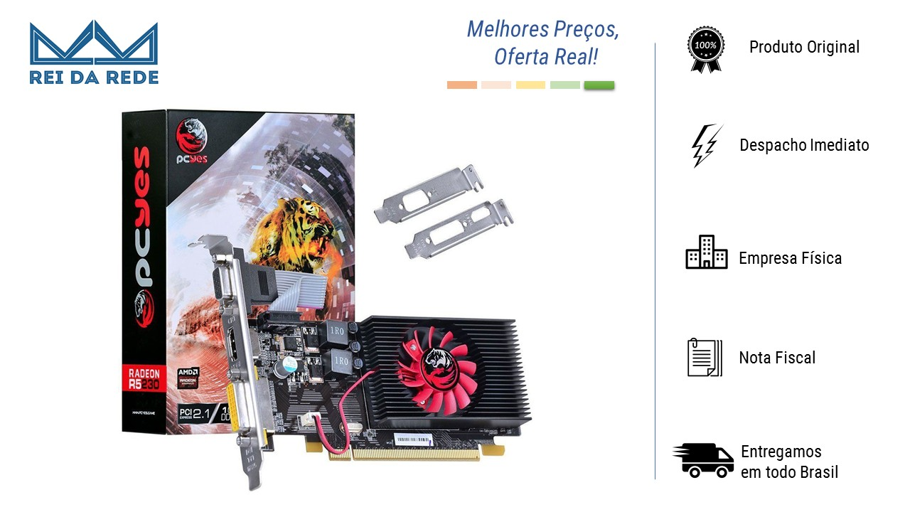 Placa De Vídeo R5 230 1GB 64 Bits DDR3 Low Profile PCYES