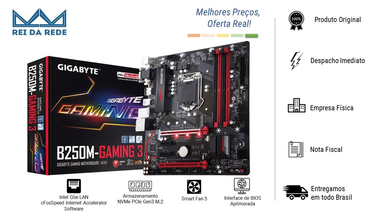PLACA MÃE - MARCA:GIGABYTE - MODELO:GA-B250M-GAMING 3 P/ INTEL LGA 1151 MATX 4XDDR4 64GB, HDMI, DVI, M.2 PCIE NVME PARA SSD/OPTANE