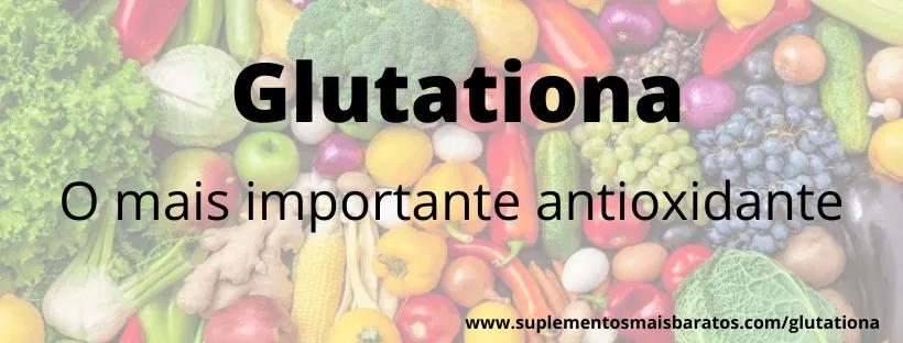 o que e glutationa e para que serve