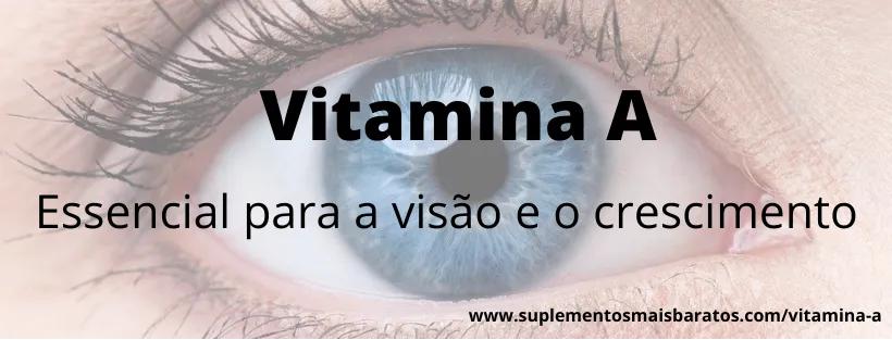 o que é vitamina a e para que serve