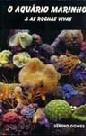 Livro:  O aquário marinho e as rochas vivas