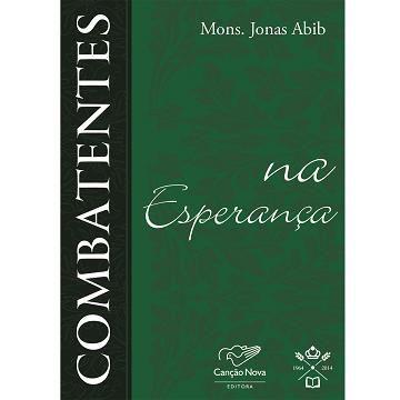 Combatentes na Esperanca - Padre Jonas Abib