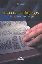 Livro Roteiros Bíblicos de cura interior - Padre Léo