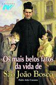 Livro Os Mais Belos Fatos Da Vida De Sao Joao Bosco - Pe. Joao Cassano