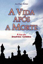 Livro A Vida Após A Morte - Luiz Sergio Solimeo