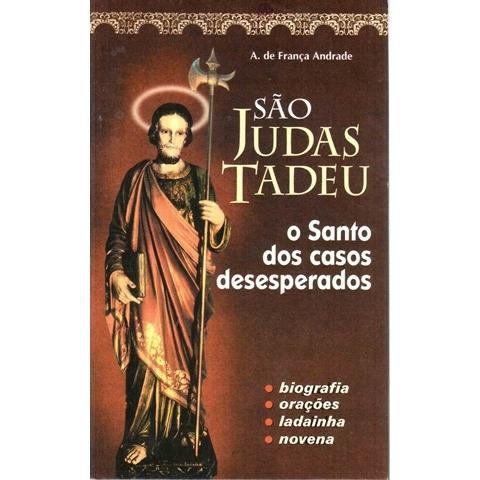 Sao Judas Tadeu: O Santo Dos Desesperados - A. De Franca Andrade