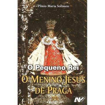 LIVRO O MENINO JESUS DE PRAGA - PLINIO MARIA SOLIMEO