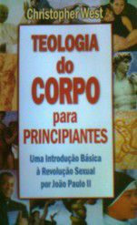Livro Teologia do Corpo para Principiantes Christopher West