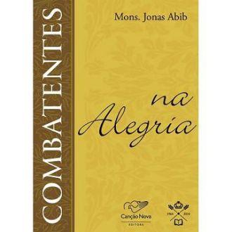Combatentes na Alegria - Padre Jonas Abib