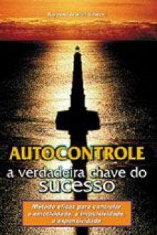 Livro Autocontrole: A Verdadeira Chave do Sucesso - Raymond de Saint-Laurent