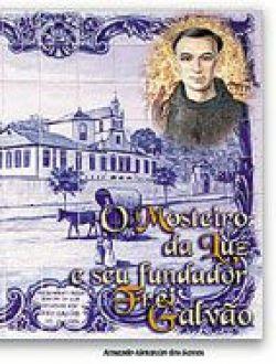 O Mosteiro da Luz e seu fundador Frei Galvao - Armando Alexandre dos Santos