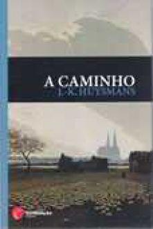 Livro A Caminho - J. K. Huysmans