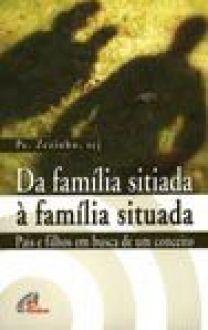 Da familia sitiada a familia situada - Pe. Zezinho