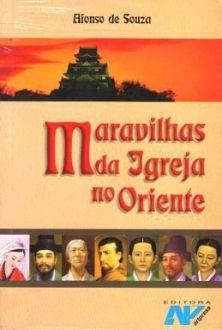 MARAVILHAS DA IGREJA NO ORIENTE - AFONSO DE SOUZA
