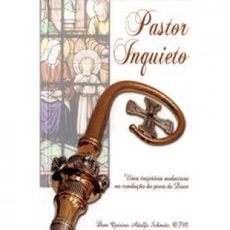 Pastor Inquieto - Dom Quirino Adolfo Schmitz