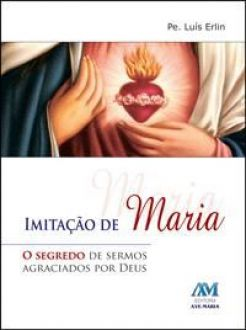 Imitação de Maria ? Pe. Luís Erlin