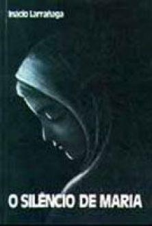 Livro O silêncio de Maria - Ignácio Larrañaga
