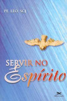 Livro Servir no Espírito - Padre Léo