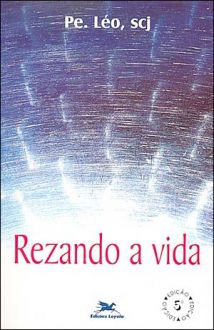 Livro Rezando a Vida - Padre Léo