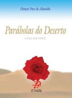 Parabolas do deserto - Denyse Paes Leme