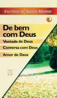 De Bem com Deus - Santo Afonso Maria de Ligório