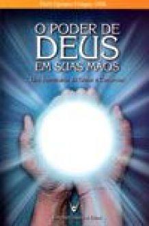 O Poder de Deus nas suas Maos - Dom Cipriano Chagas, OSB