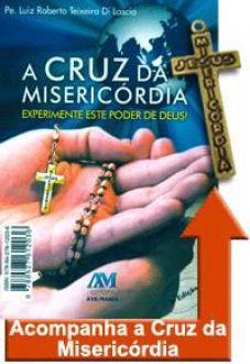 A Cruz da Misericordia - Luiz Roberto Teixeira Di Lascio