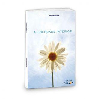 Livro A Liberdade Interior - Jacques Philipe
