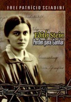 Edith Stein, Perder para ganhar - Frei Patrício Sciadini