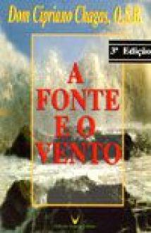 A Fonte e o Vento - Dom Cipriano Chagas