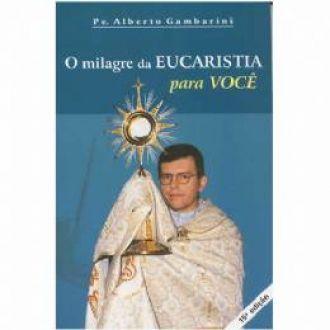 O milagre da EUCARISTIA para você - Padre Alberto Gambarini