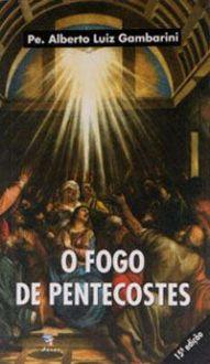 Livro O Fogo de Pentecostes - Padre Alberto Gambarini