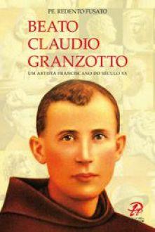 Beato Claudio Granzotto - Pe. Redento Fusato