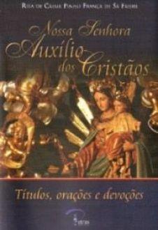 Nossa Senhora Auxilio dos Cristaos - Rita de Cassia Pinho Franca de Sa Freire
