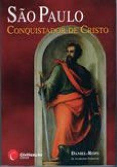 Sao Paulo - Conquistador de Cristo - Daniel - Rops, da Academia Francesa