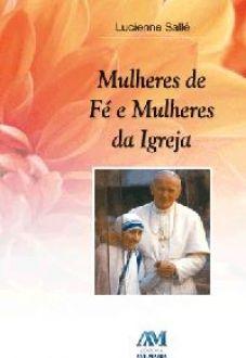Mulheres de Fe e Mulheres da Igreja - Lucienne Salle