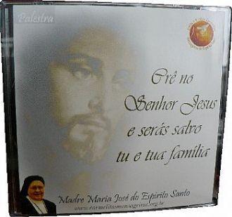 Palestra Crê no Senhor Jesus e serás salvo tu e tua família (Em CD)