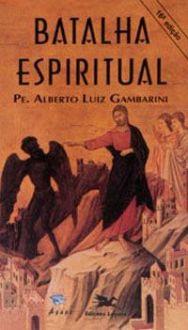 BATALHA ESPIRITUAL - ALBERTO LUIZ GAMBARINI