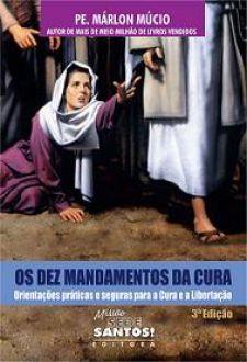 OS DEZ MANDAMENTOS DA CURA - PE. MARLON MÚCIO