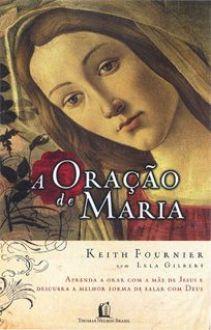 A ORAÇÃO DE MARIA - LELA GILBERT