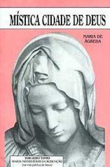 MÍSTICA CIDADE DE DEUS VOL. III - SOROR MARIA DE JESUS DE ÁGREDA