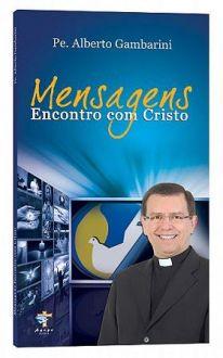 MENSAGENS ENCONTRO COM CRISTO - PADRE ALBERTO GAMBARINI