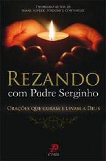 REZANDO COM PADRE SERGINHO - PE. SERGINHO